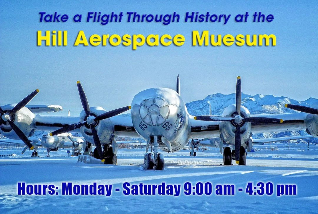 Hill Aerospace Museum open Mon. - Sat., 9:00 - 4:30