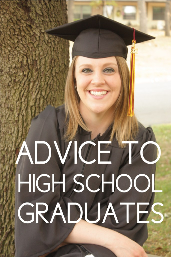 What to tell high school grads that their parents won't tell them