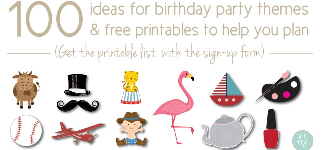 The Ultimate List of Birthday Party Themes (& it doesn't include t.v. characters)