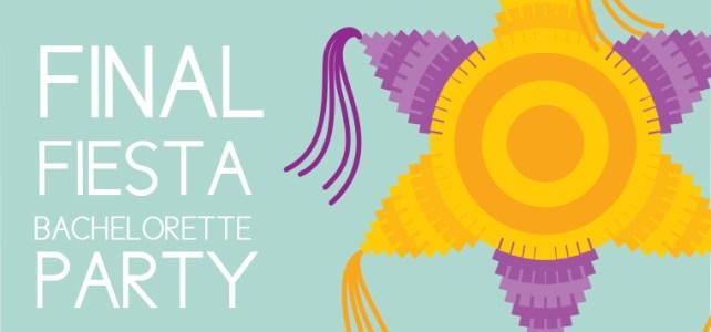 Fiesta Bachelorette Party: 10 Items for the Nacho Average Bride