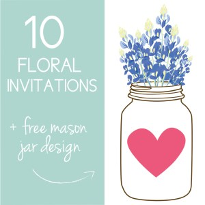 Download the free Mason Jar Graphic to make your own floral wedding invitations