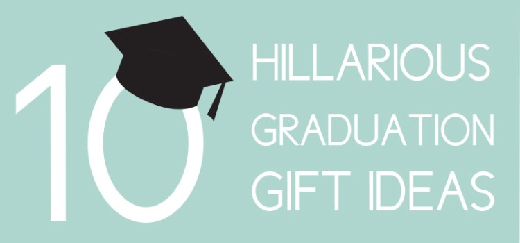 Funny Graduation Gifts
