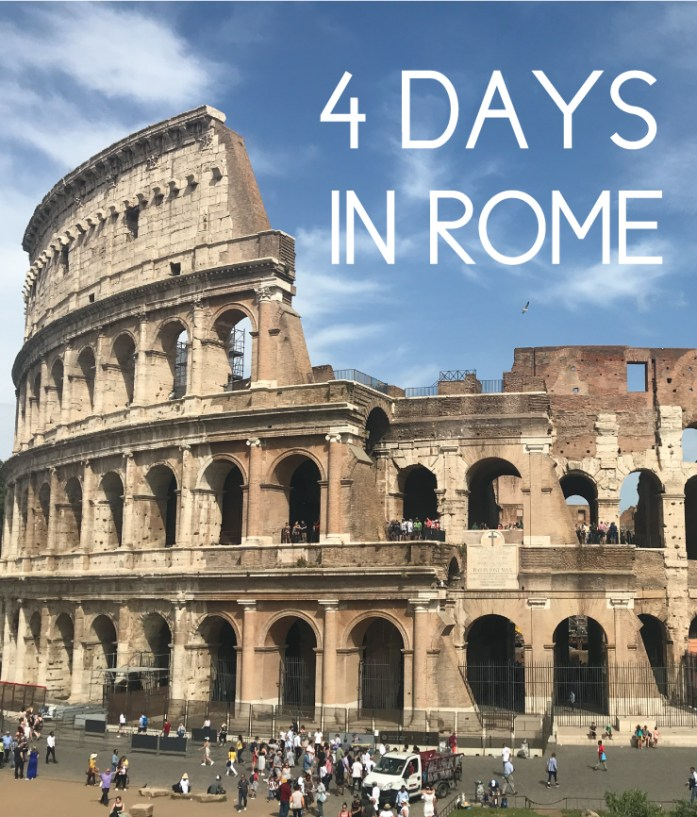 How To Spend 4 Days In Rome
