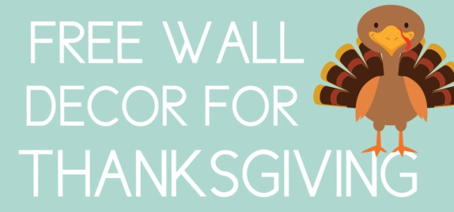 Thanksgiving Decor: 4 Free Printables You Can Download Right Now