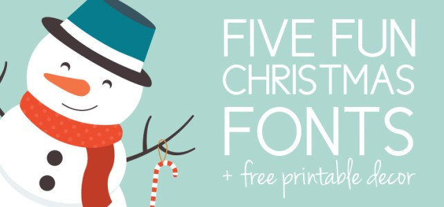 5 Christmas Fonts You Must Have + Free Printable Decorations