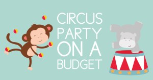 how to have a circus party on a budget