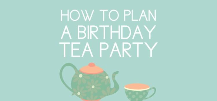 plan a birthday tea party