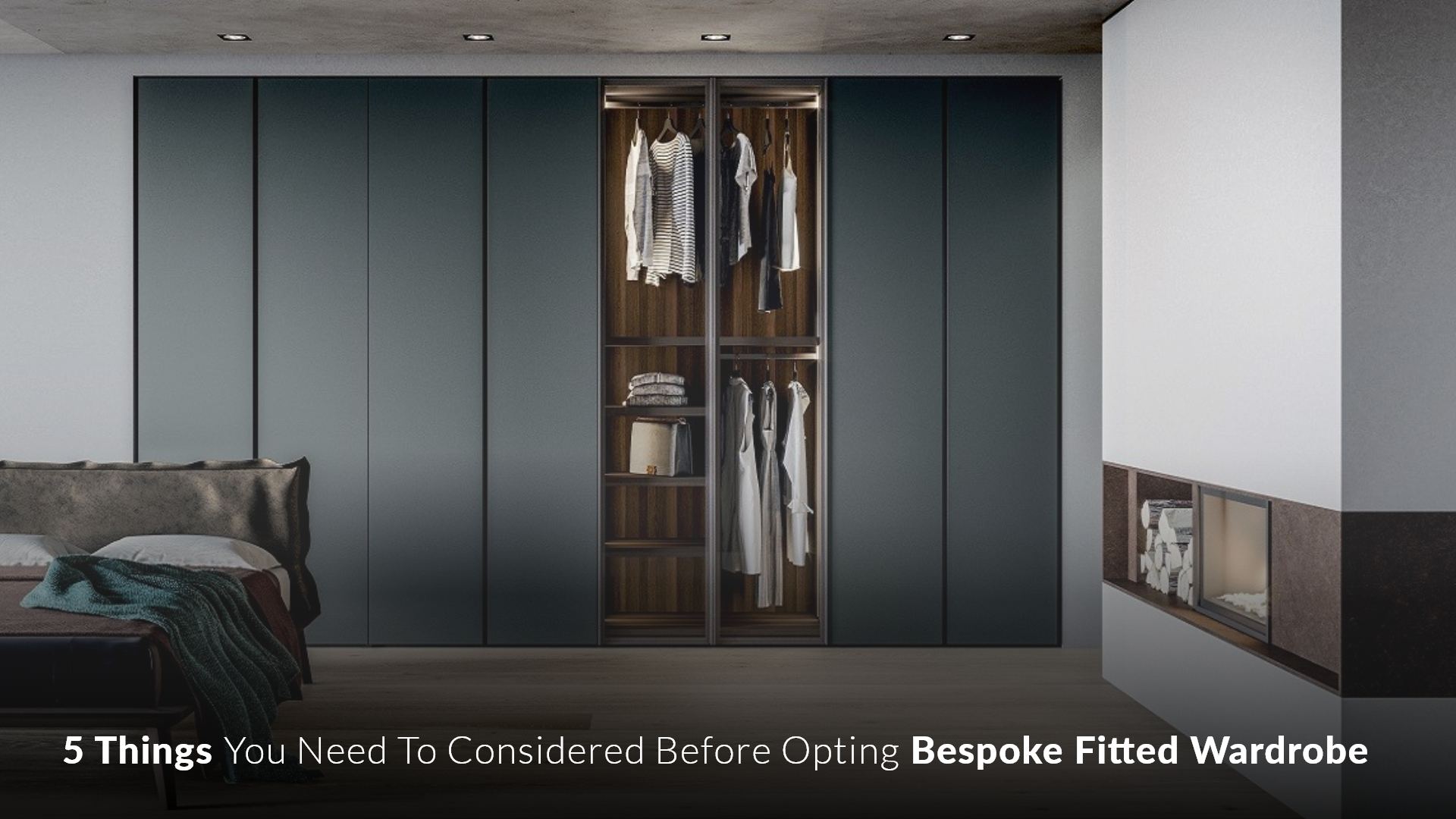 5 Things You Need To Considered Before Opting Bespoke Fitted Wardrobe
