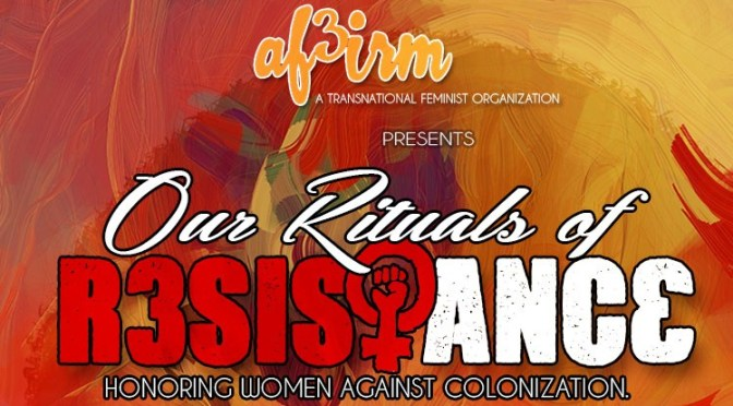 AF3IRM Los Angeles | Our Rituals of Resistance: Honoring Women Against Colonization