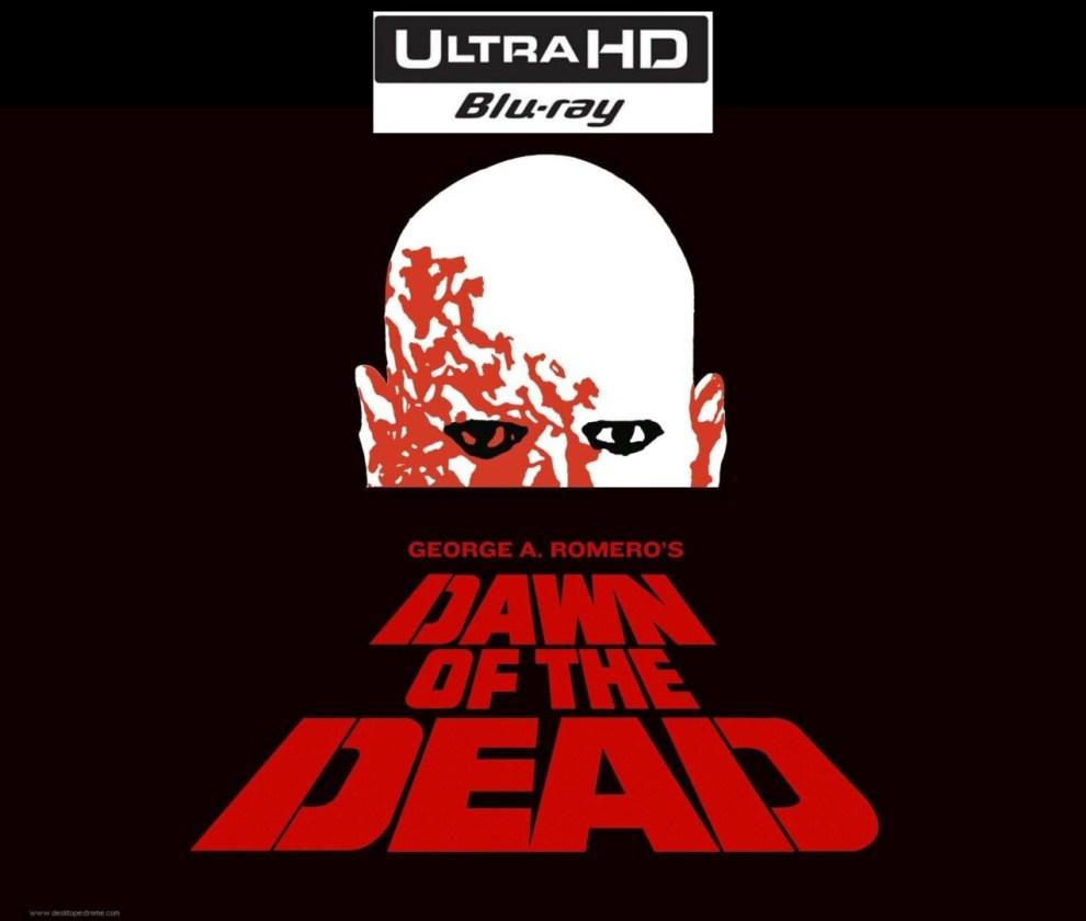 Dawn of The Dead 4K