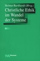 Christliche Ethik im Wandel der Systeme