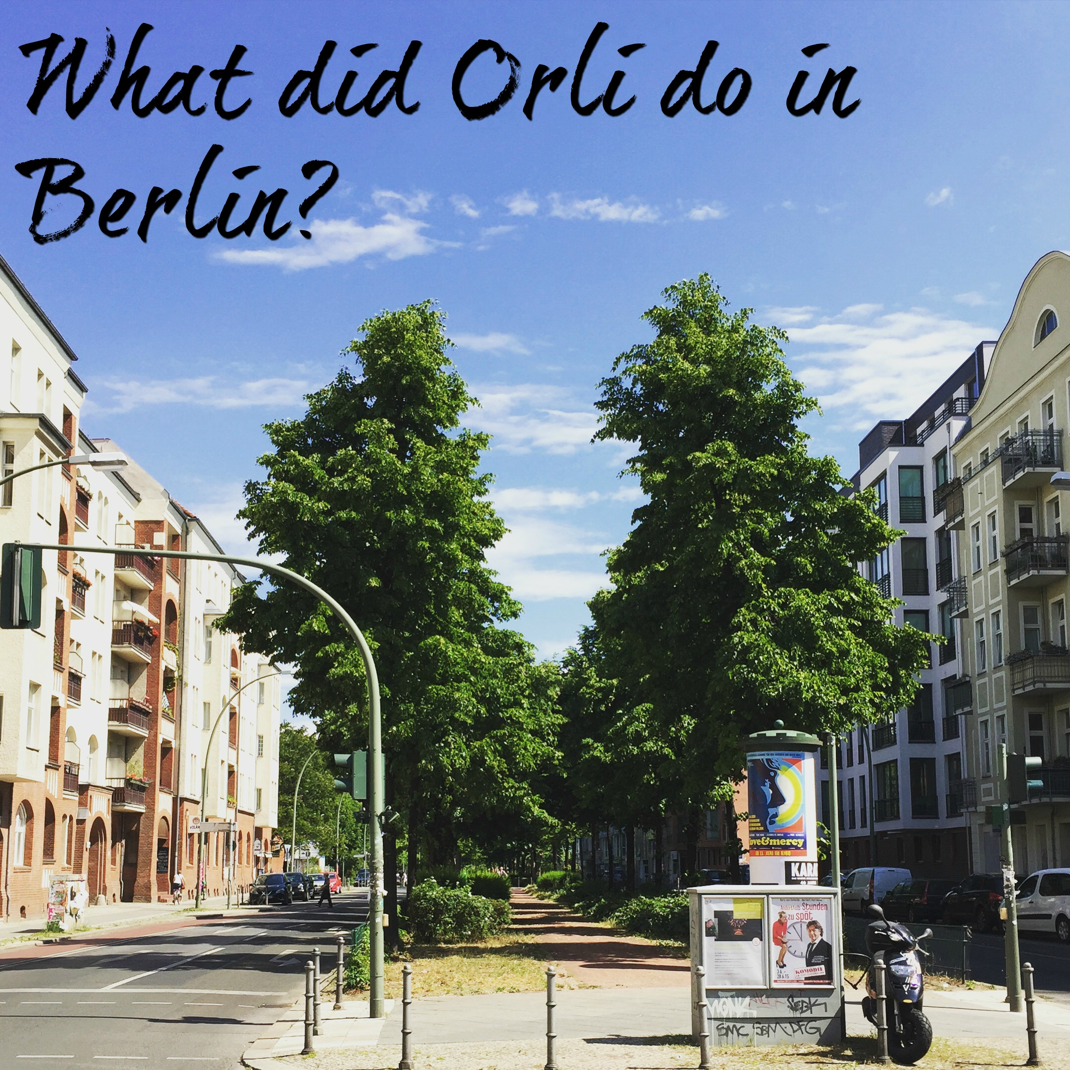 All about Berlin part 1 – confusion and food