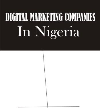 FULL LIST OF DIGITAL MARKETING COMPANIES IN NIGERIA