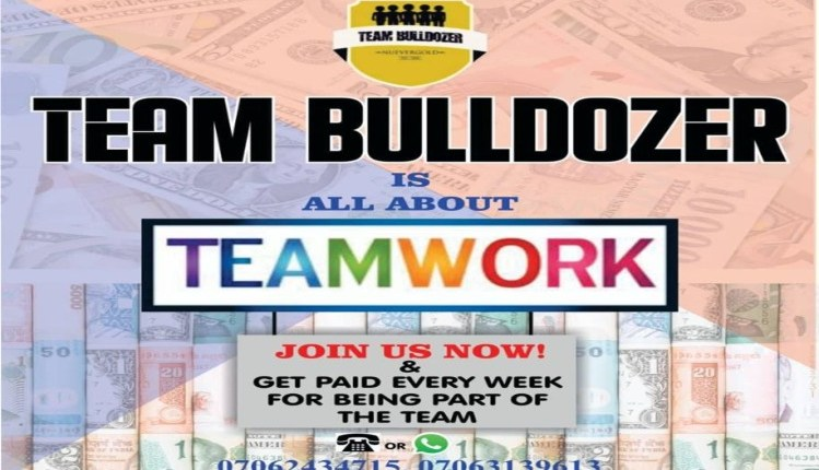TEAM BULLDOZER WILL MAKE YOU A MILLIONAIRE{See How}
