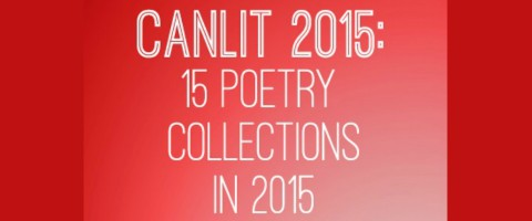 Canlit2015 15 Poetry Collections to Look for in 2015 CBCbooks