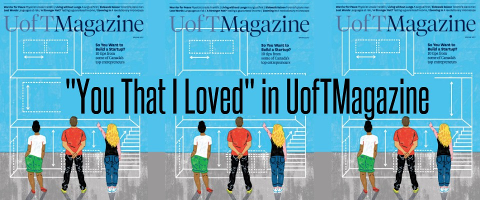 You That I Loved in UofTMagazine