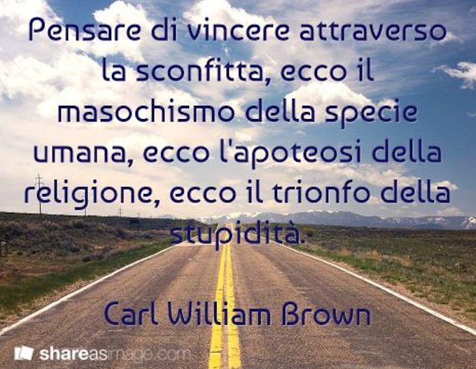 Carl William Brown aforismi per immagini