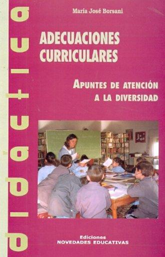 Nuevo material bibliográfico: María José Borsani. Adecuaciones curriculares: Apuntes de atención a la diversidad.