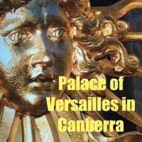 Palace of Versailles in Canberra