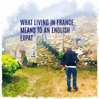 What Living in France Means To An English Expat