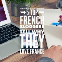 5 Top French Bloggers Tell Why They Love France