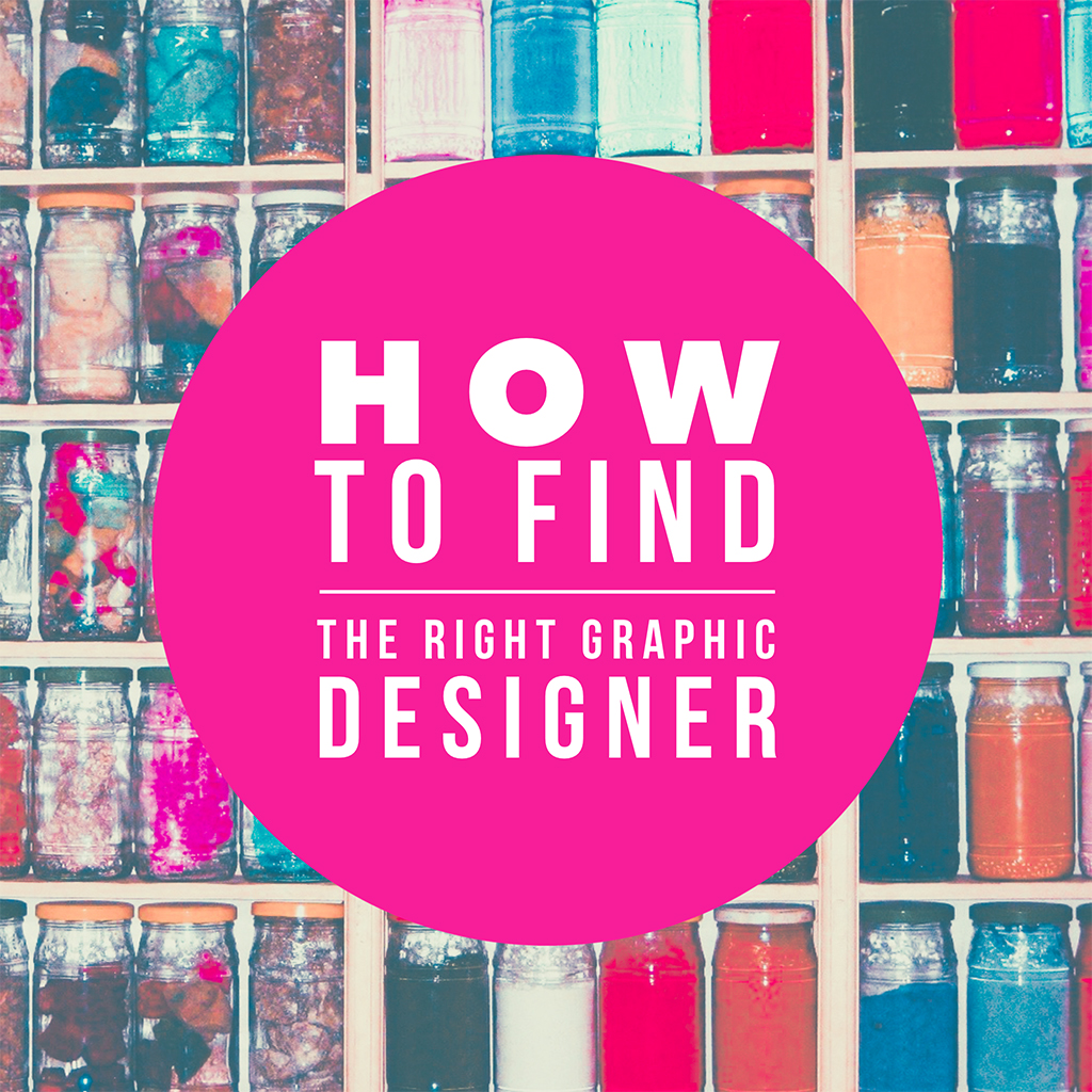 Finding the right graphic designer for you – dos and don'ts