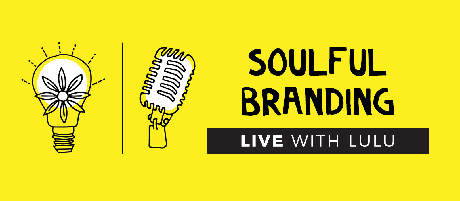 Soulful-Branding-Live-with-Lulu
