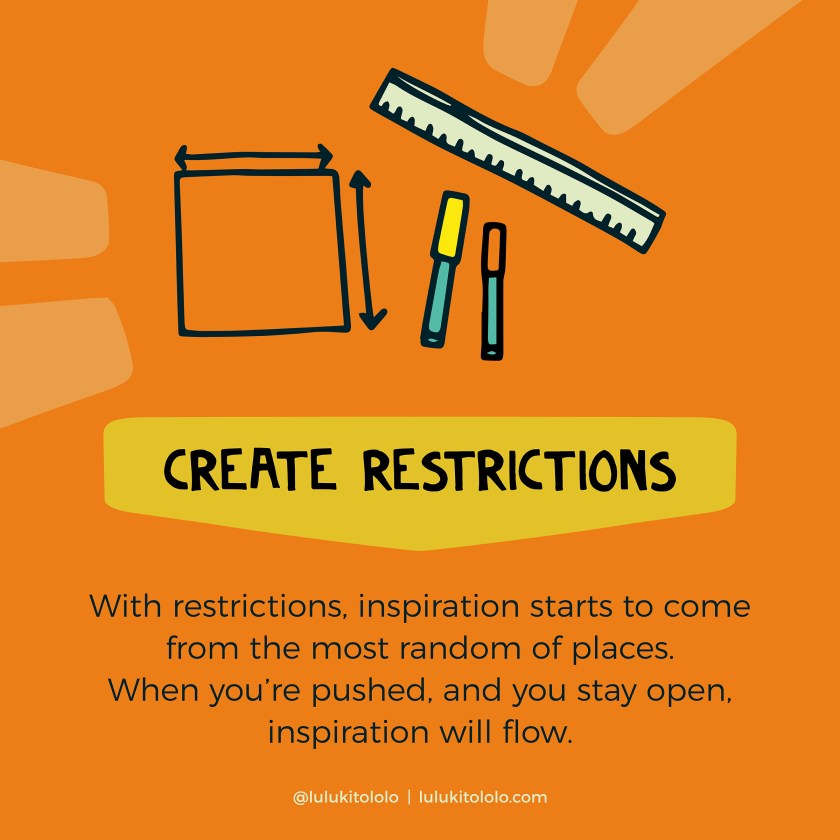 Creative Inspiration – 3 Unexpected Ways Find It – Create Restrictions