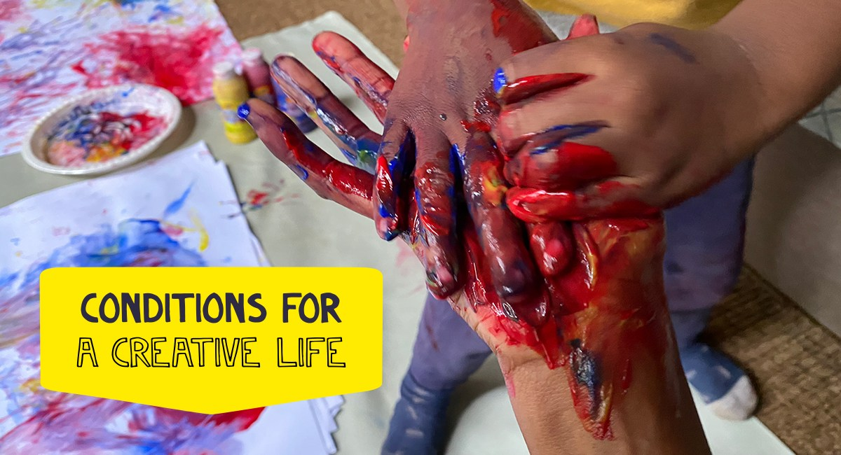 5 conditions for a more creative life: start your revolution today