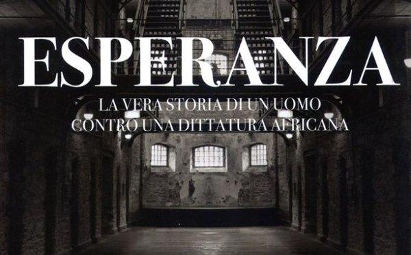 Esperanza, la copertina del libro di Franco Berardi e Andrea Spinelli Barrile sulla terribile esperienze in carcere in Guinea Equatoriale
