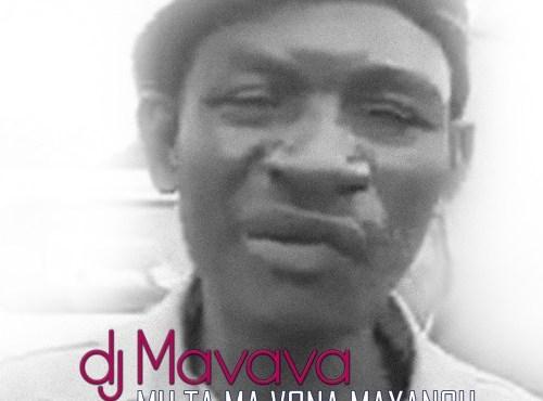 DJ Mavava - Mu Ta Ma Vona Maxangu