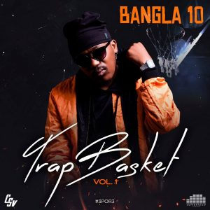 Bangla10 – Trap Basket (Vol 1)