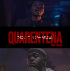 Dice - Quarentena (feat. Edwardz)