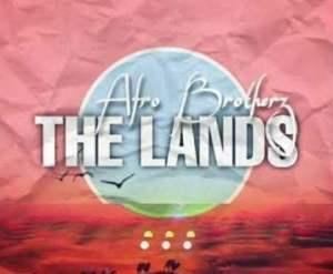 Afro Brotherz - The Lands (Original Mix)