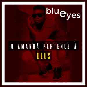 Blue Eyes - O Amanha Pertence A Deus