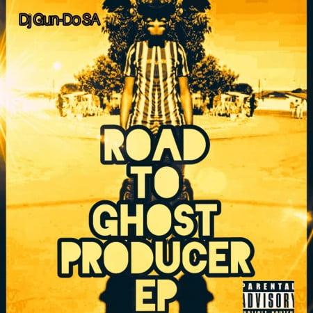 Dj Gun-Do SA - Road To Ghost Producer EP