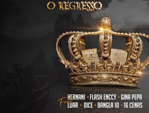 James Produções - O Regresso (feat. Luar, Dice, Bangla10, 16Cenas, Flash Enccy, Hernâni & Gina Pepa)LETRA