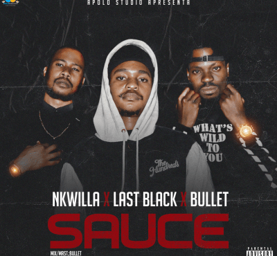 Last black feat Bullet & Nkwilla - Sauce