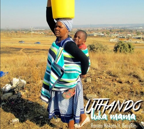 Romeo Makota - Uthando Luka Mama ft. BenyRic (LYRIC)
