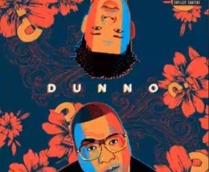 Stogie T - Dunno ft. Nasty C