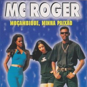 Mc Roger - Moçambique Minha Paixão (Álbum)