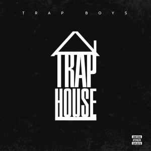 Trap Boys - Trap House (Mixtape)