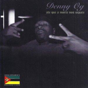 Denny OG - Até Que a Morte Nos Separe (Álbum)
