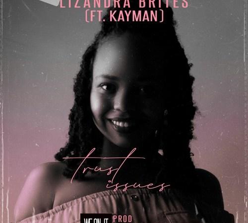 Lizandra Brites - Trust Issues (feat. Kayman)