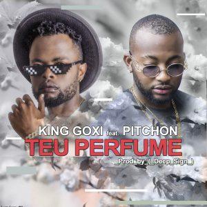 KinG Goxi - Teu Perfume (feat. Pitchon)