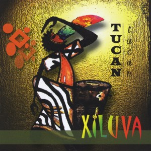 Tucan Tucan – Xiluva (Álbum)
