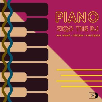 Ziqo The Dj - Piano (feat. Miano x Steleka x Lihle Bliss)