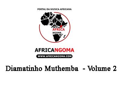 Diamatinho Muthambe - Volume 2 (Album)