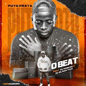 Puto Prata - O Beat (feat. Dj Habias e Dj Black Fox)
