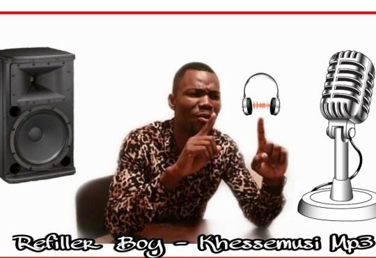 Refiller Boy - Khessemusi